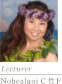 Lecturer Nohealani C 竹下
